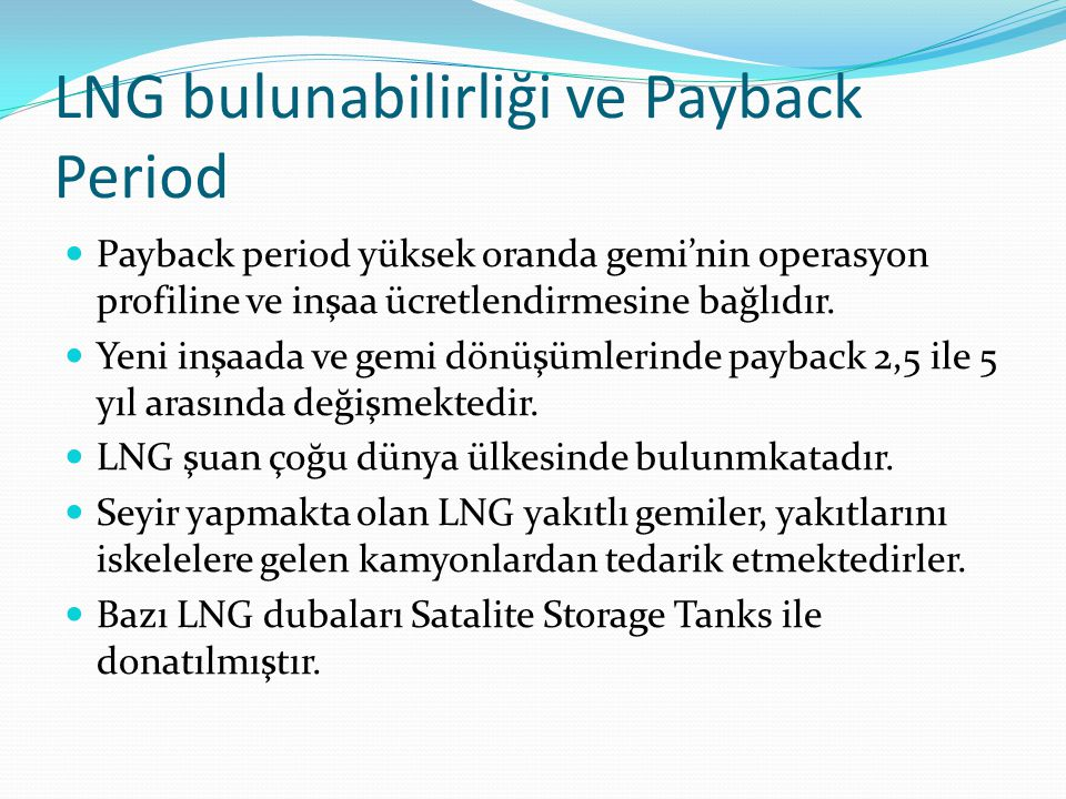 LNG bulunabilirliği ve Payback Period