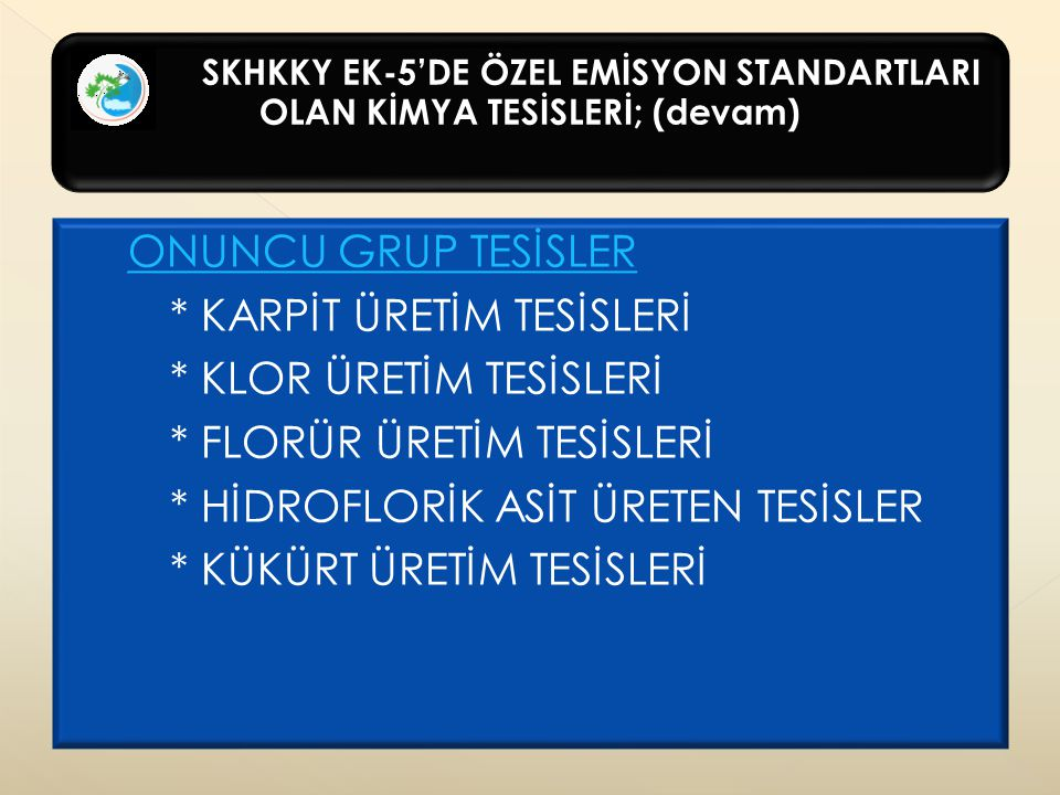 SKHKKY EK-5'DE ÖZEL EMİSYON STANDARTLARI OLAN KİMYA TESİSLERİ; (devam)