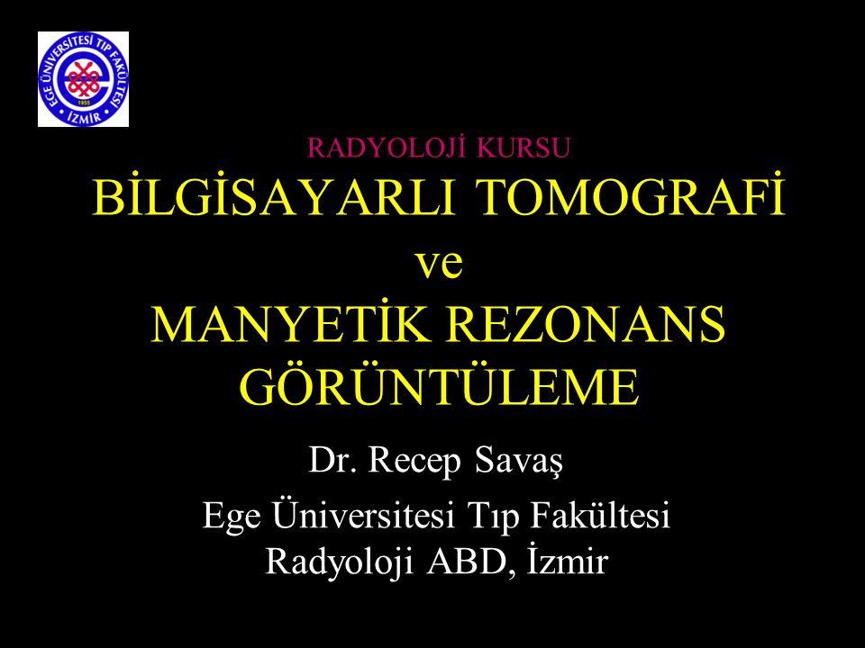 Dr. Recep Savaş Ege Üniversitesi Tıp Fakültesi Radyoloji ABD, İzmir