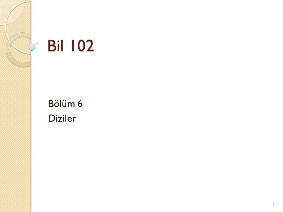 Bil 102 Bölüm 6 Diziler