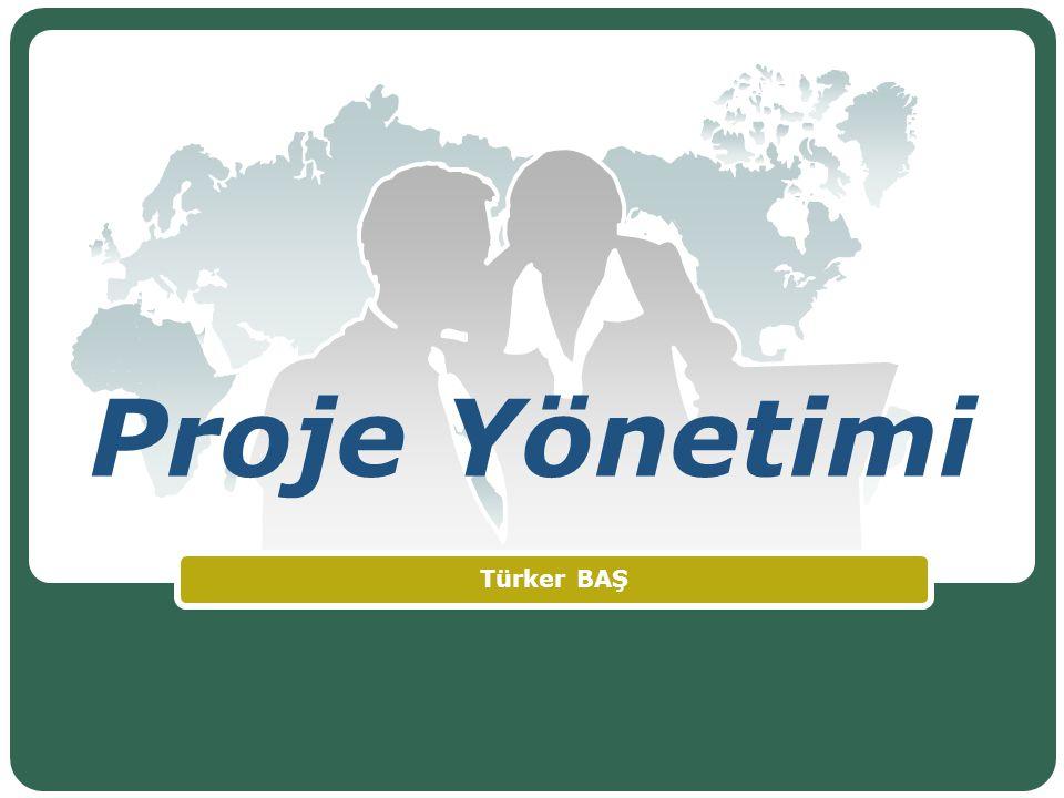 Proje Yönetimi Türker BAŞ