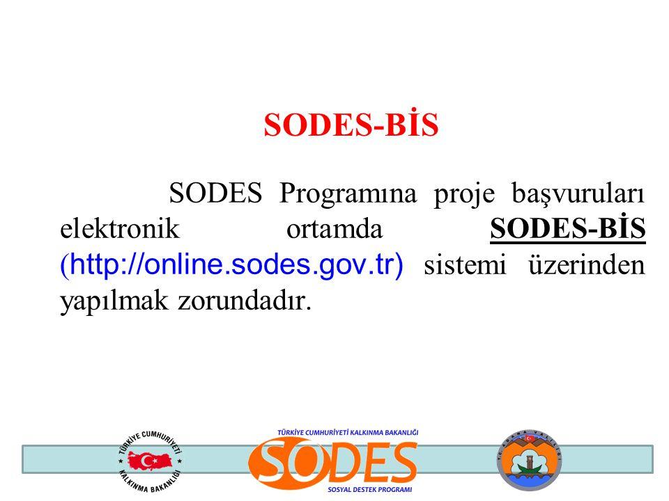 SODES-BİS SODES Programına proje başvuruları elektronik ortamda SODES-BİS (http://online.sodes.gov.tr) sistemi üzerinden yapılmak zorundadır.