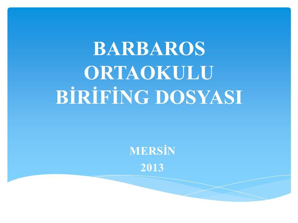 BARBAROS ORTAOKULU BİRİFİNG DOSYASI