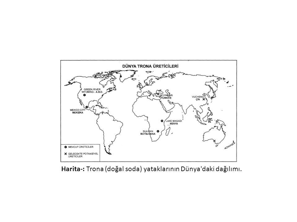 Harita-: Trona (doğal soda) yataklarının Dünya daki dağılımı.