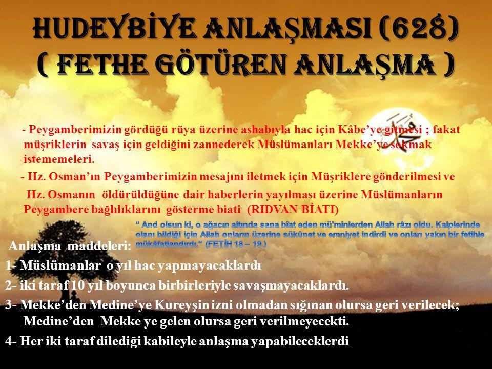 HUDEYBİYE ANLAŞMASI (628) ( FETHE GÖTÜREN ANLAŞMA )