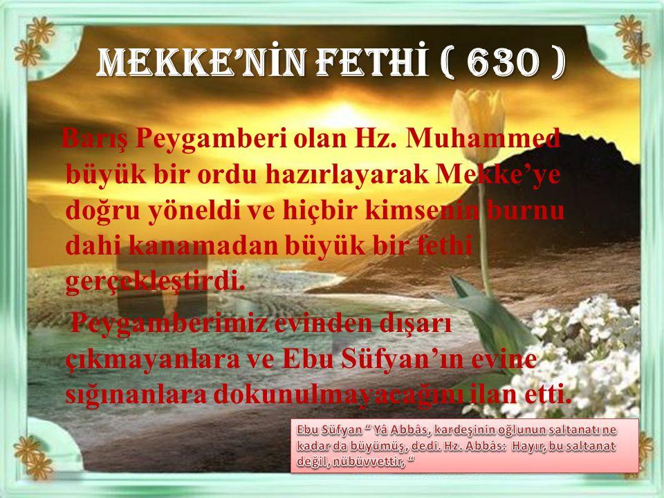 MEKKE'NİN FETHİ ( 630 )