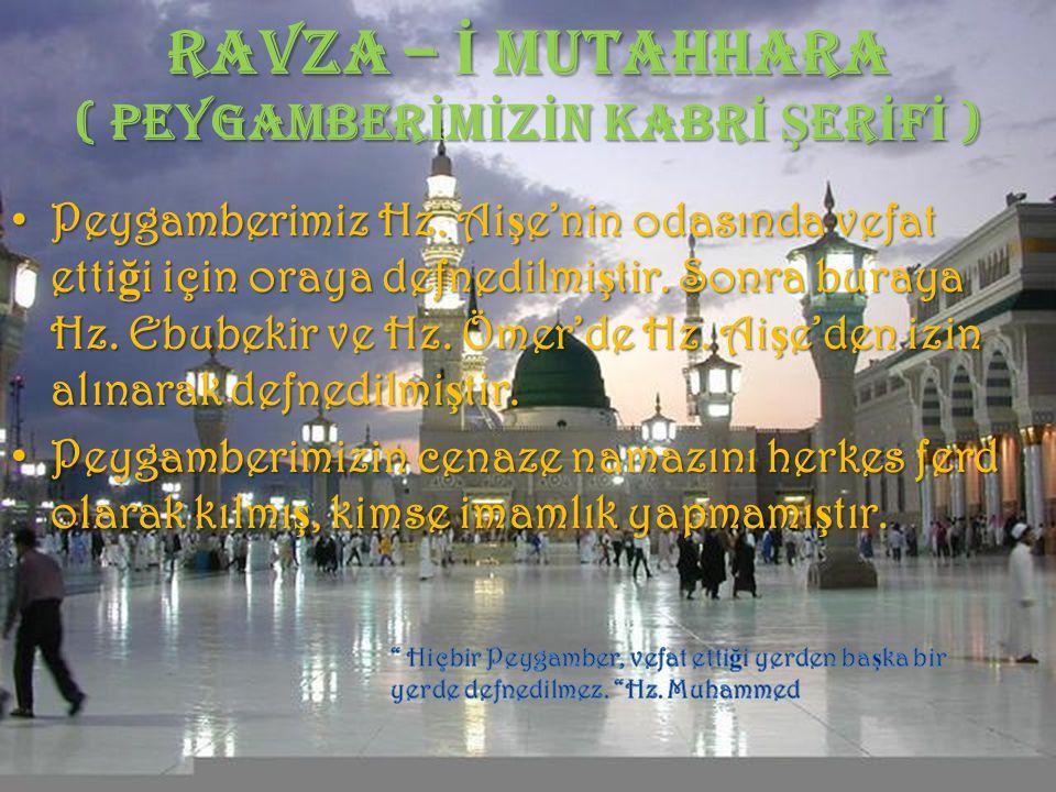 RAVZA – İ MUTAHHARA ( PEYGAMBERİMİZİN KABRİ ŞERİFİ )
