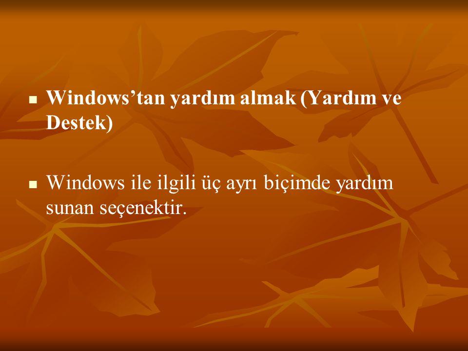 Windows'tan yardım almak (Yardım ve Destek)