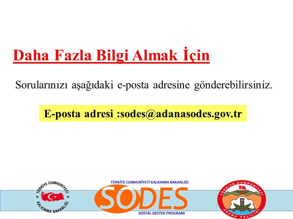 E-posta adresi :sodes@adanasodes.gov.tr