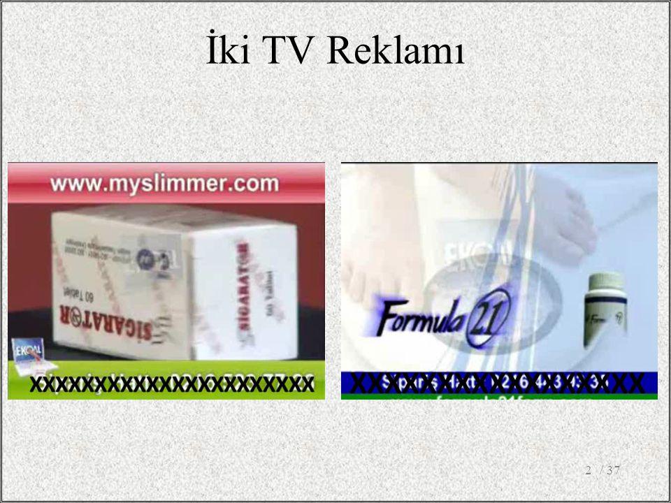 İki TV Reklamı Seyrettiğiniz videolarda sağlıkla ilgili yargıları not ediniz. / 37