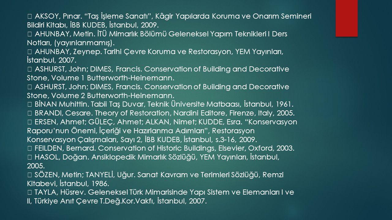  AKSOY, Pınar. Taş İşleme Sanatı , Kâgir Yapılarda Koruma ve Onarım Semineri