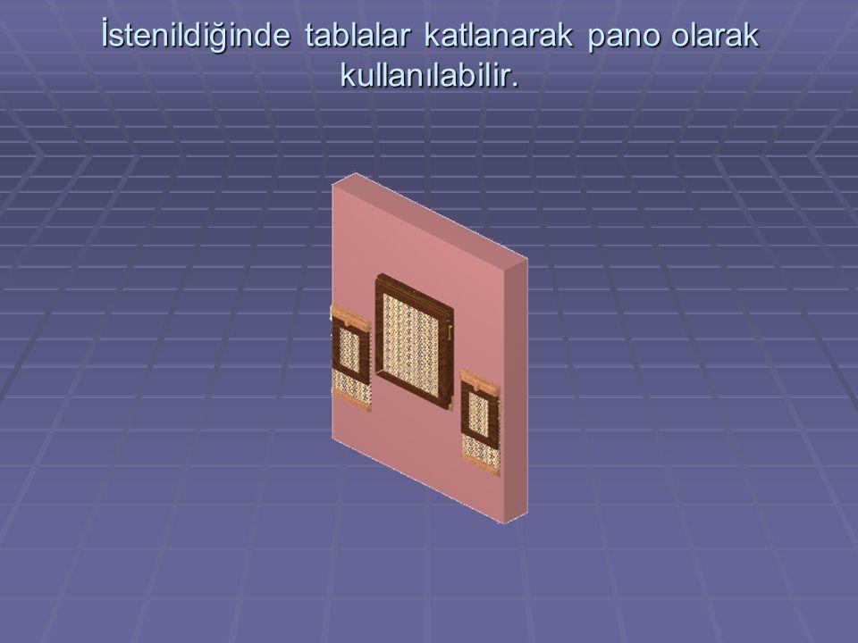 İstenildiğinde tablalar katlanarak pano olarak kullanılabilir.