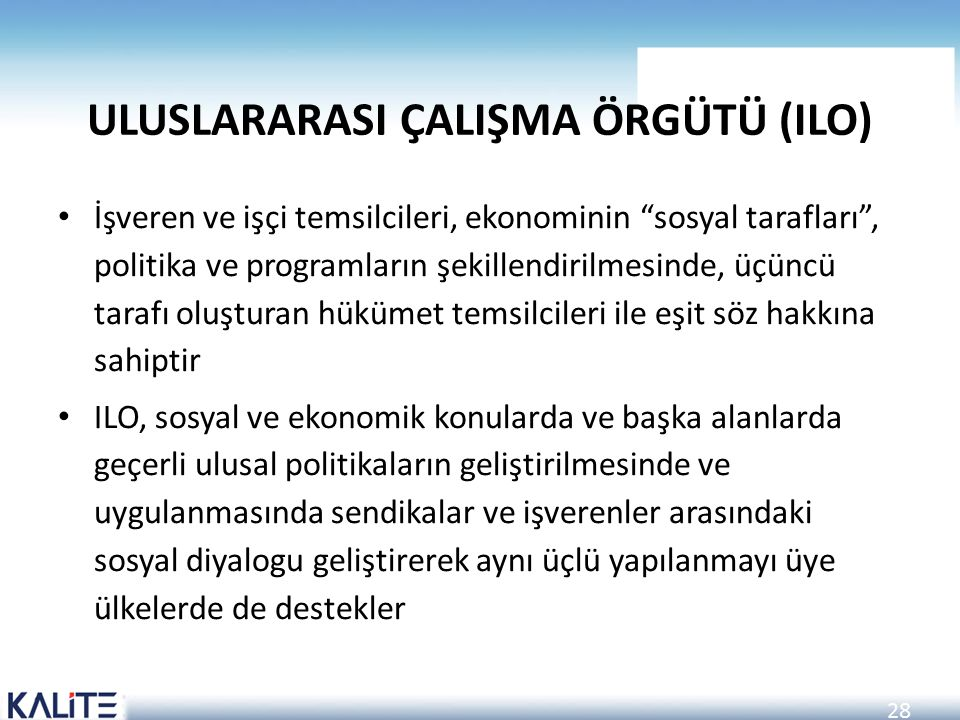 ULUSLARARASI ÇALIŞMA ÖRGÜTÜ (ILO)