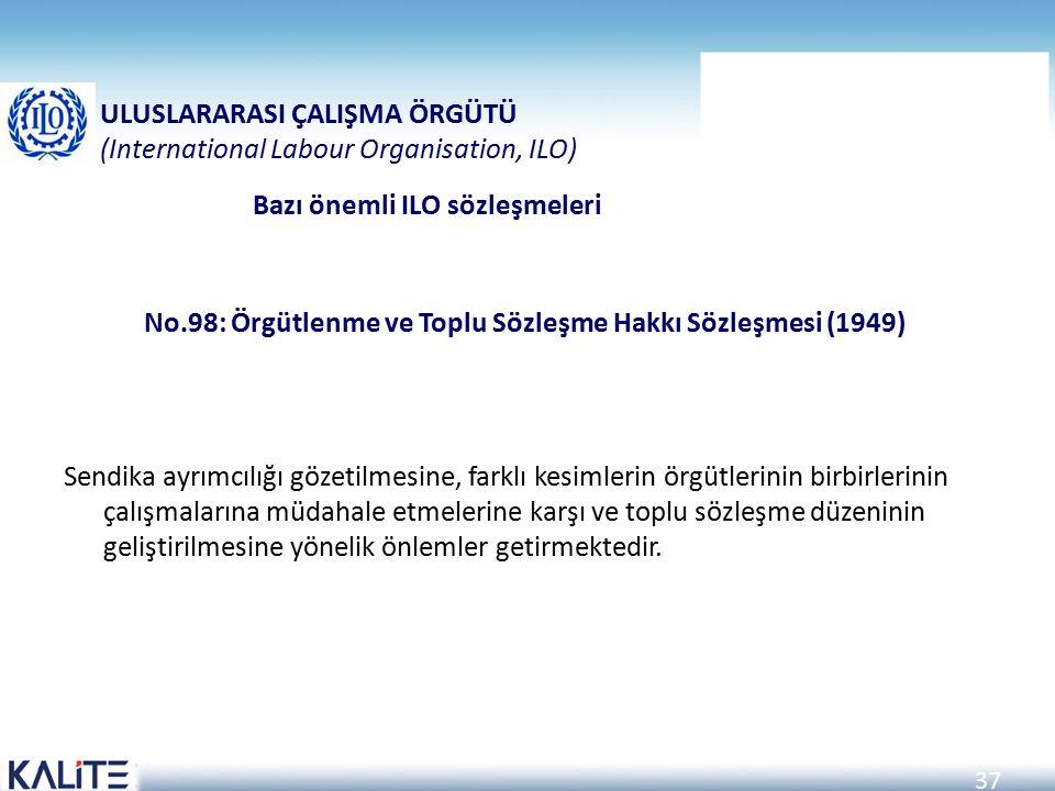 No.98: Örgütlenme ve Toplu Sözleşme Hakkı Sözleşmesi (1949)