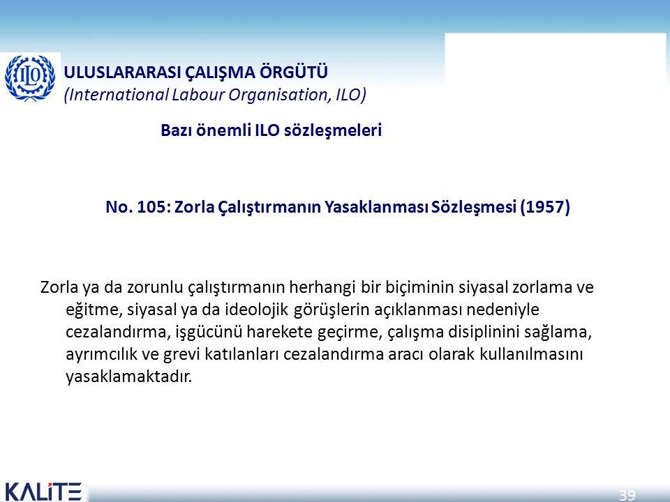 No. 105: Zorla Çalıştırmanın Yasaklanması Sözleşmesi (1957)