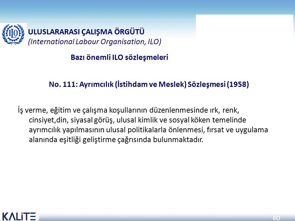 No. 111: Ayrımcılık (İstihdam ve Meslek) Sözleşmesi (1958)