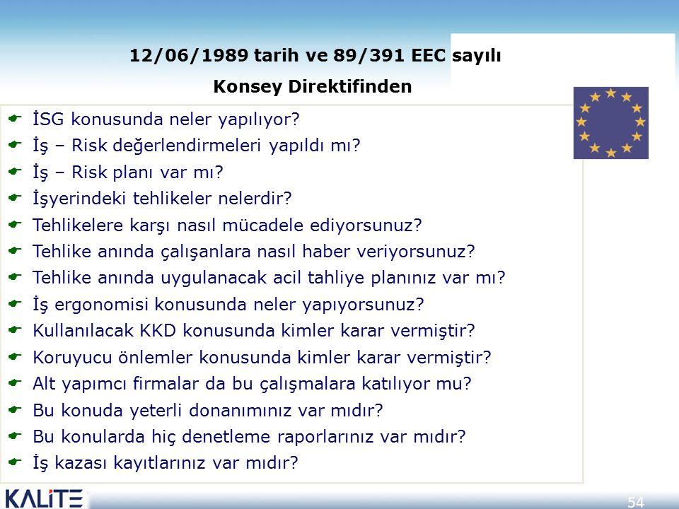 12/06/1989 tarih ve 89/391 EEC sayılı Konsey Direktifinden