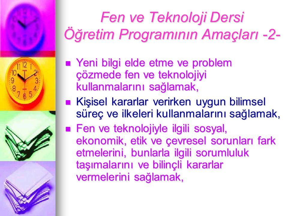 Fen ve Teknoloji Dersi Öğretim Programının Amaçları -2-