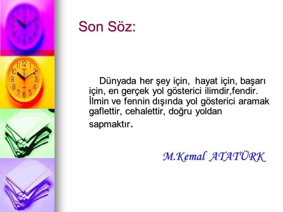Son Söz: M.Kemal ATATÜRK