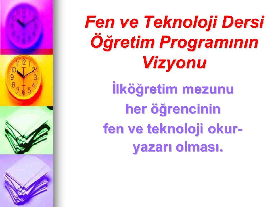 Fen ve Teknoloji Dersi Öğretim Programının Vizyonu