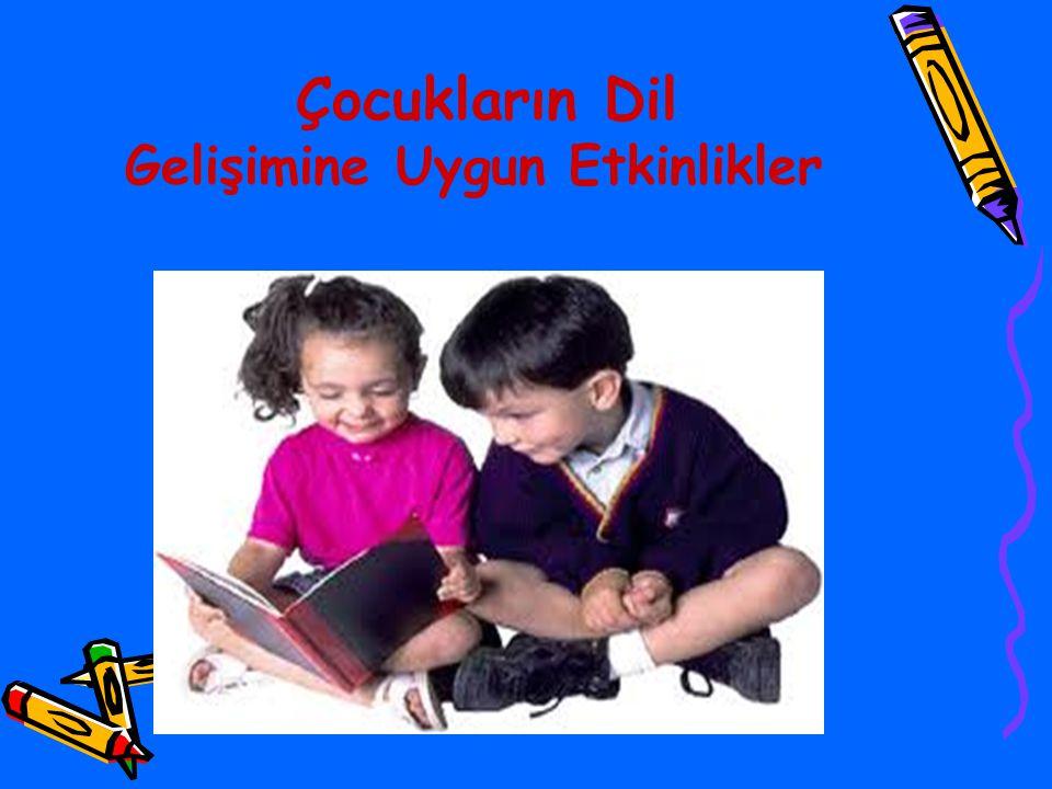 Çocukların Dil Gelişimine Uygun Etkinlikler