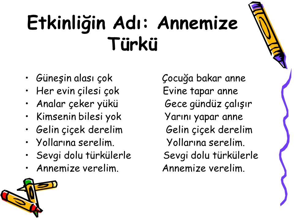 Etkinliğin Adı: Annemize Türkü