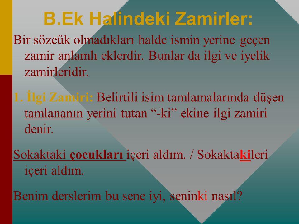 B.Ek Halindeki Zamirler: