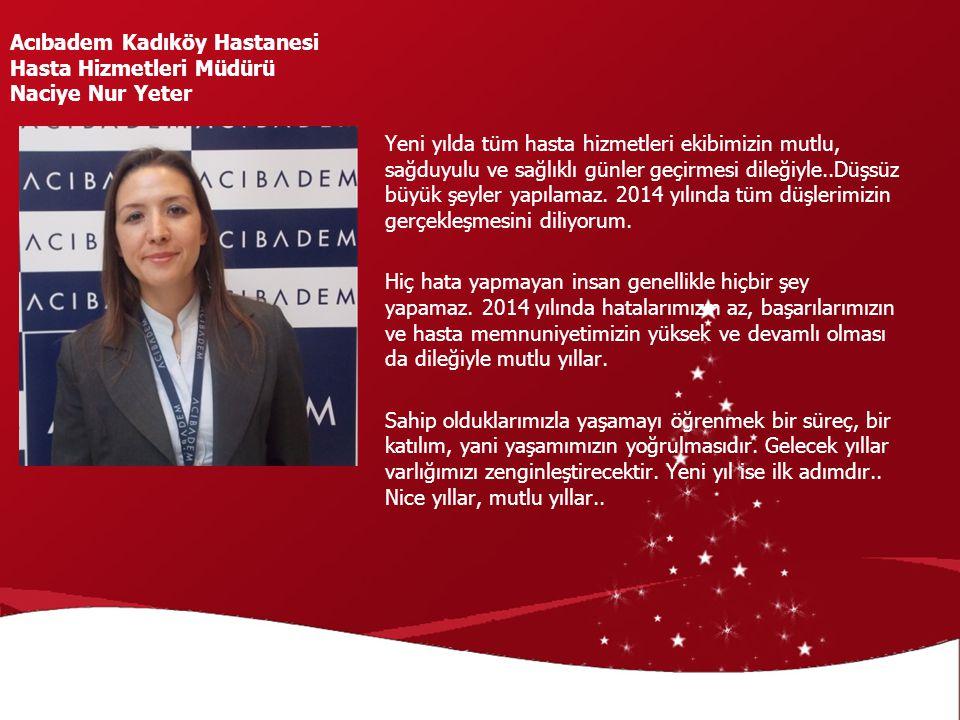 Acıbadem Kadıköy Hastanesi Hasta Hizmetleri Müdürü Naciye Nur Yeter