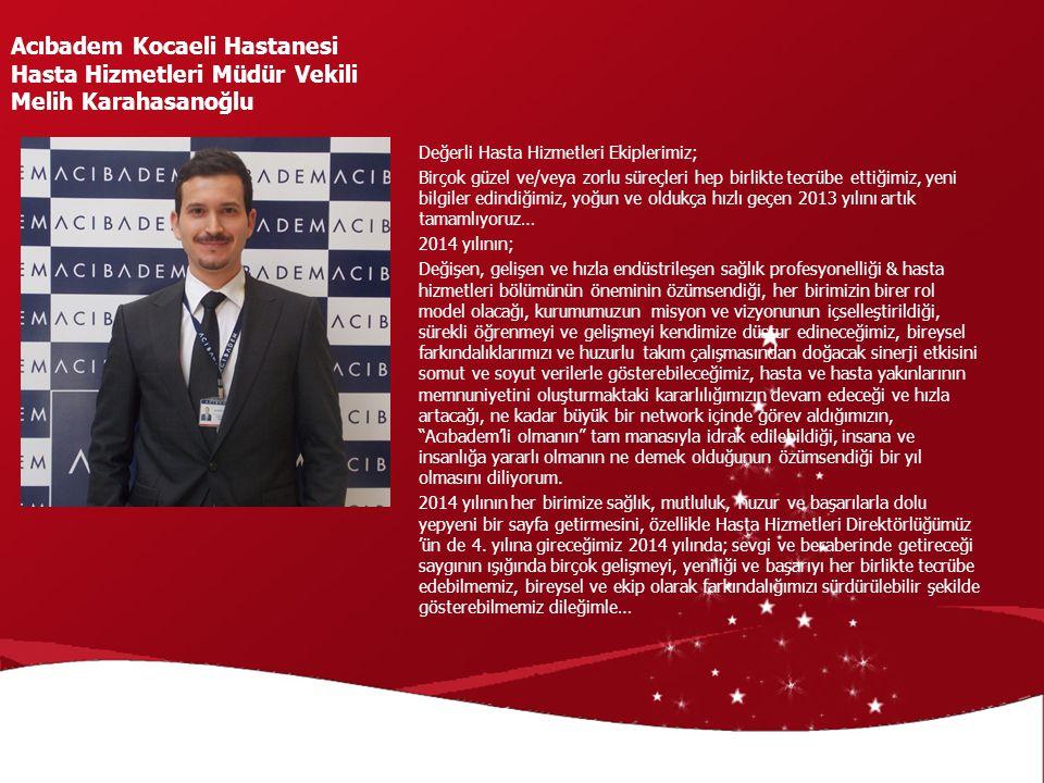Acıbadem Kocaeli Hastanesi Hasta Hizmetleri Müdür Vekili Melih Karahasanoğlu
