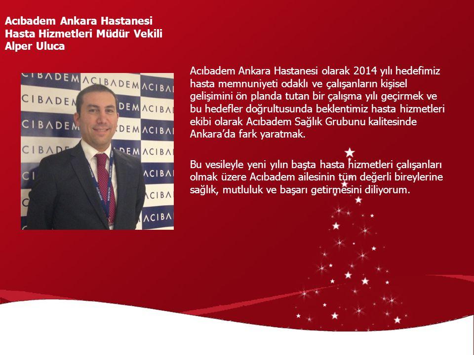 Acıbadem Ankara Hastanesi Hasta Hizmetleri Müdür Vekili Alper Uluca