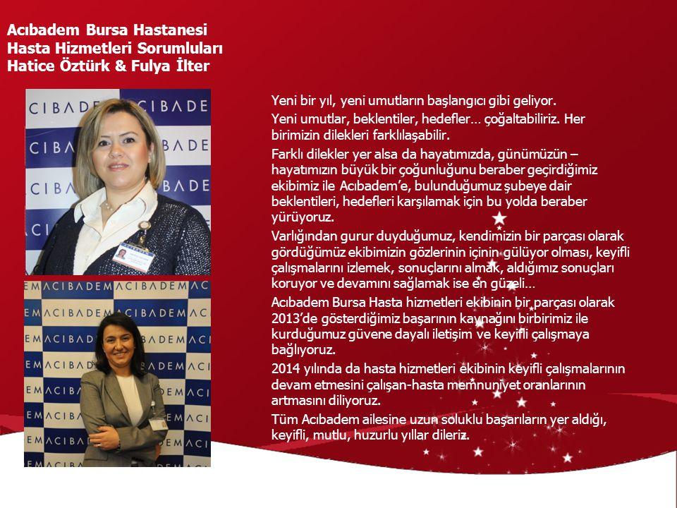 Acıbadem Bursa Hastanesi Hasta Hizmetleri Sorumluları Hatice Öztürk & Fulya İlter