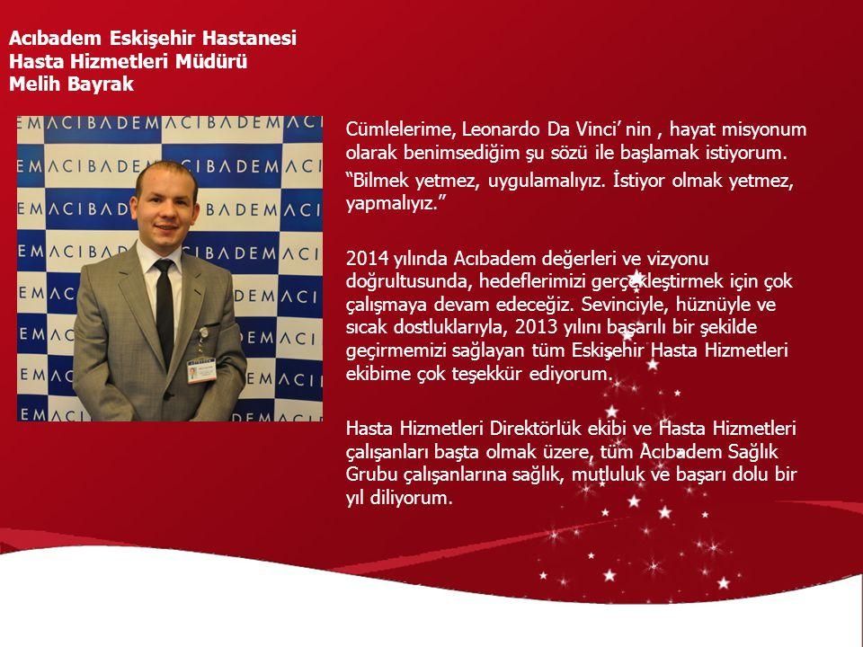Acıbadem Eskişehir Hastanesi Hasta Hizmetleri Müdürü Melih Bayrak