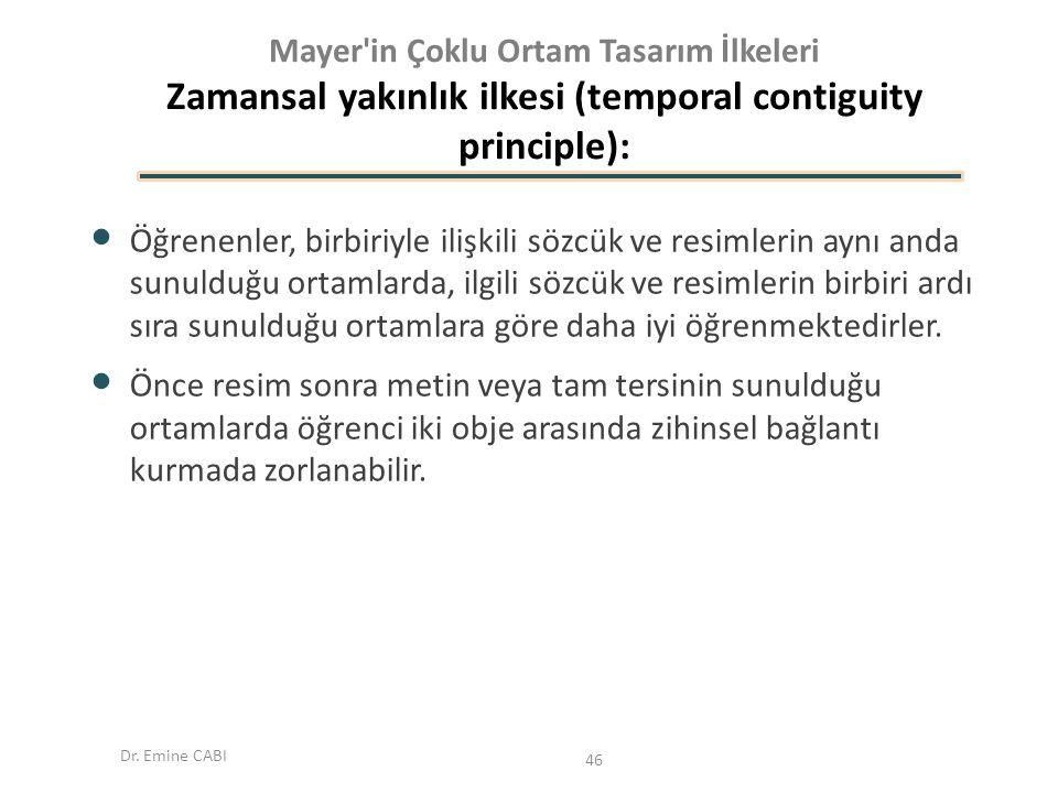 Mayer in Çoklu Ortam Tasarım İlkeleri Zamansal yakınlık ilkesi (temporal contiguity principle):