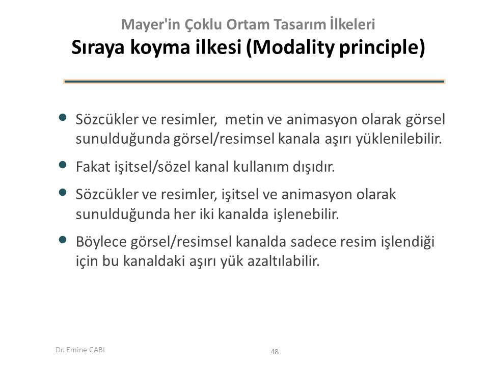 Mayer in Çoklu Ortam Tasarım İlkeleri Sıraya koyma ilkesi (Modality principle)