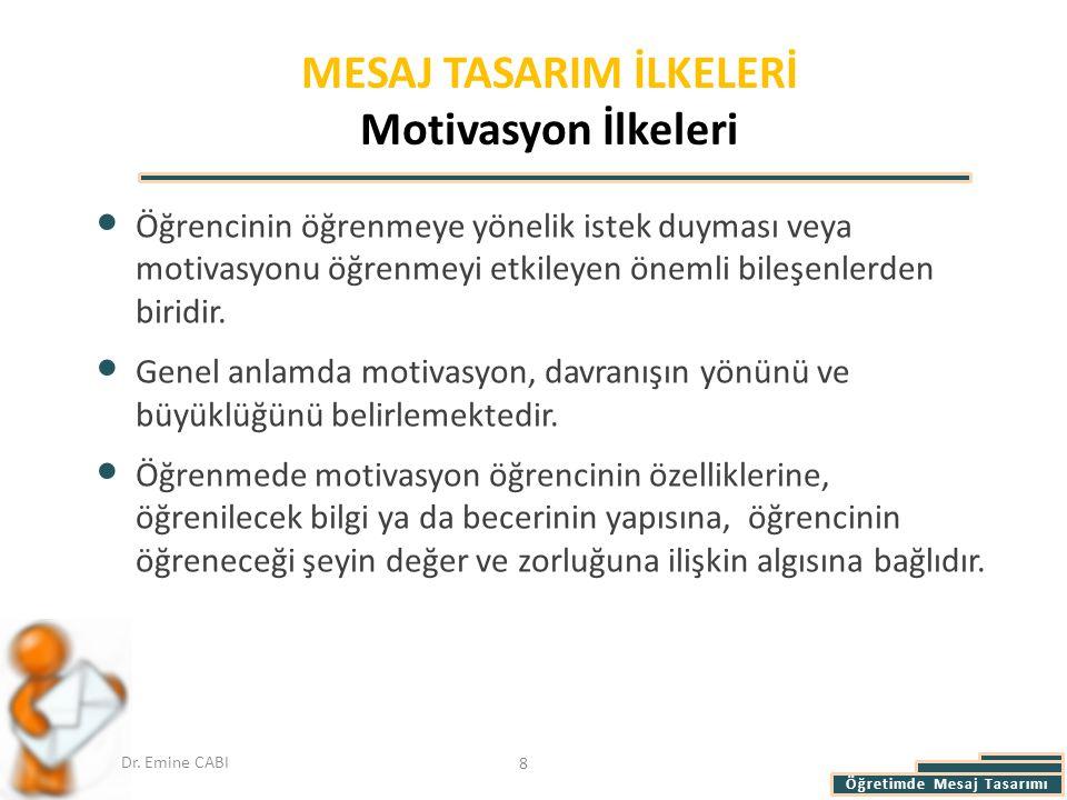 MESAJ TASARIM İLKELERİ Motivasyon İlkeleri