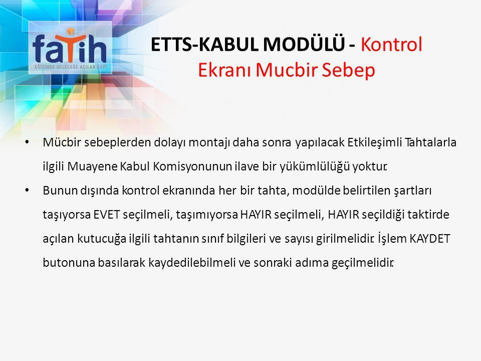 ETTS-KABUL MODÜLÜ - Kontrol Ekranı Mucbir Sebep