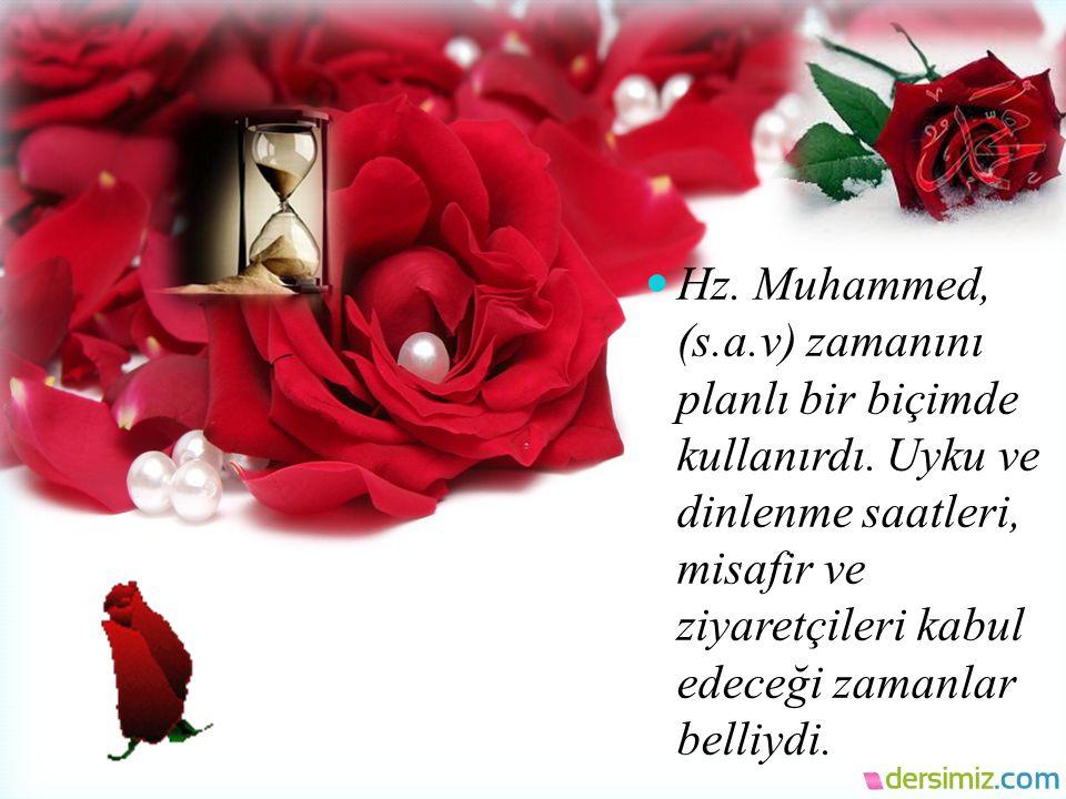 Hz. Muhammed, (s. a. v) zamanını planlı bir biçimde kullanırdı