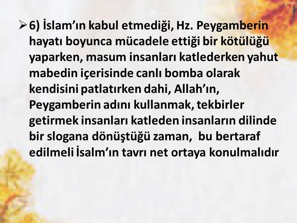 6) İslam'ın kabul etmediği, Hz