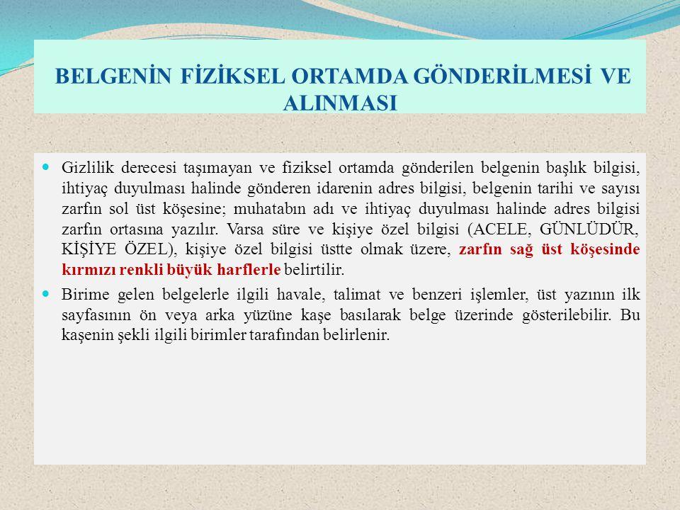 BELGENİN FİZİKSEL ORTAMDA GÖNDERİLMESİ VE ALINMASI