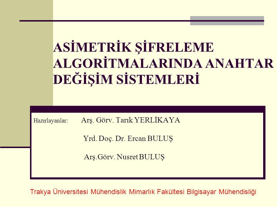 ASİMETRİK ŞİFRELEME ALGORİTMALARINDA ANAHTAR DEĞİŞİM SİSTEMLERİ