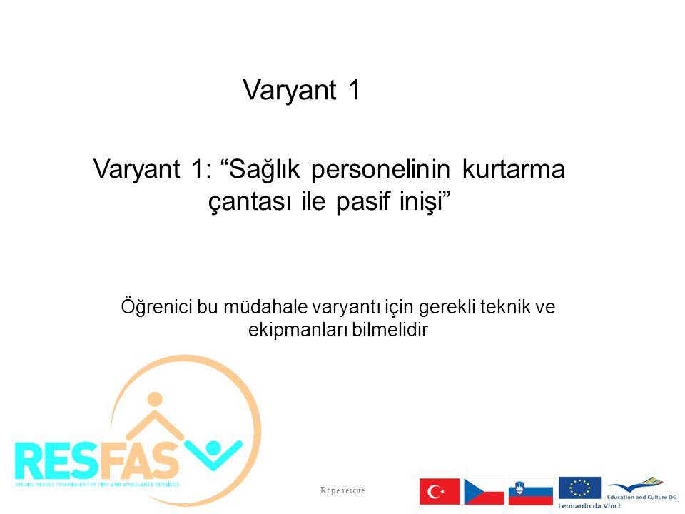 Varyant 1: Sağlık personelinin kurtarma çantası ile pasif inişi