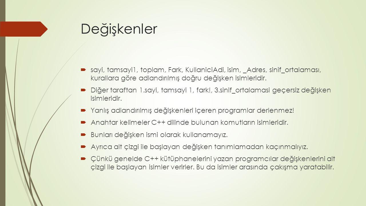Değişkenler sayi, tamsayi1, toplam, Fark, KullaniciAdi, isim, _Adres, sinif_ortalaması, kurallara göre adlandırılmış doğru değişken isimleridir.