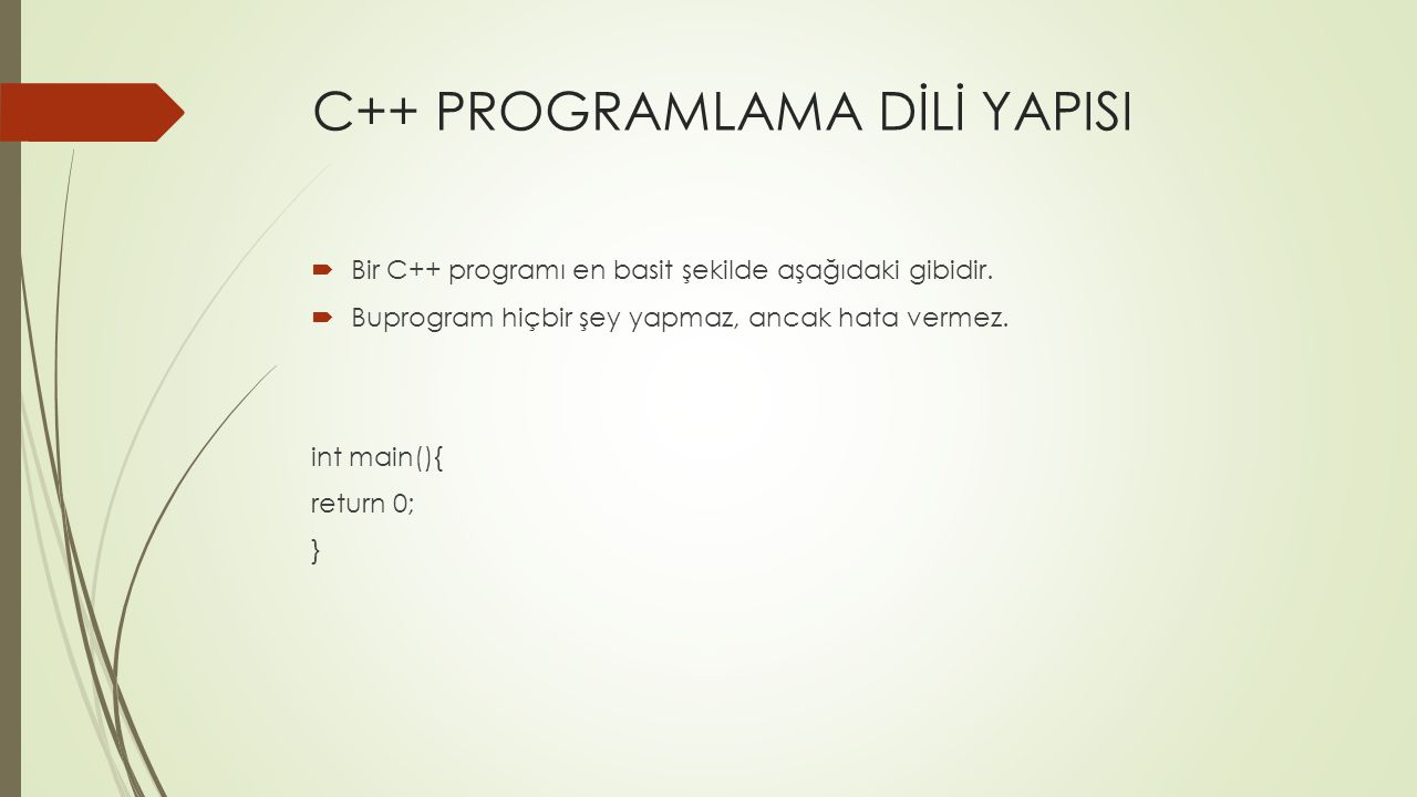 C++ PROGRAMLAMA DİLİ YAPISI