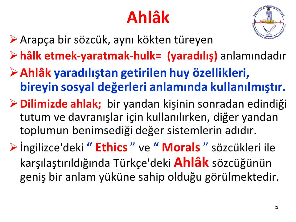 Ahlâk Arapça bir sözcük, aynı kökten türeyen. hâlk etmek-yaratmak-hulk= (yaradılış) anlamındadır.