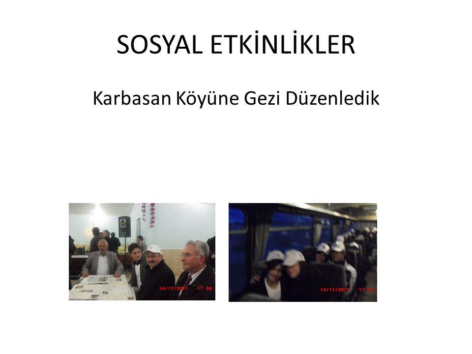 Karbasan Köyüne Gezi Düzenledik