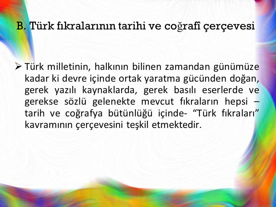 B. Türk fıkralarının tarihi ve coğrafî çerçevesi