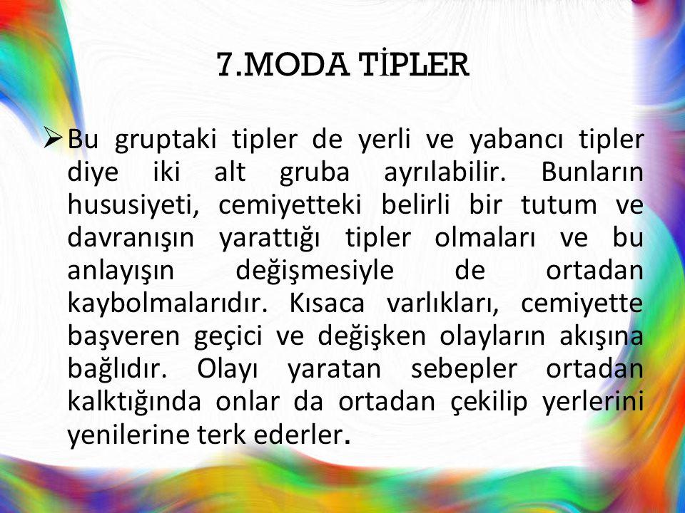 7.MODA TİPLER