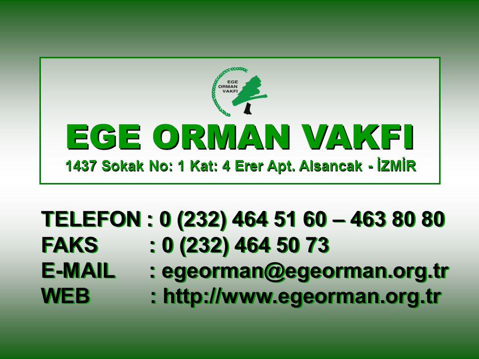 EGE ORMAN VAKFI TELEFON : 0 (232) 464 51 60 – 463 80 80
