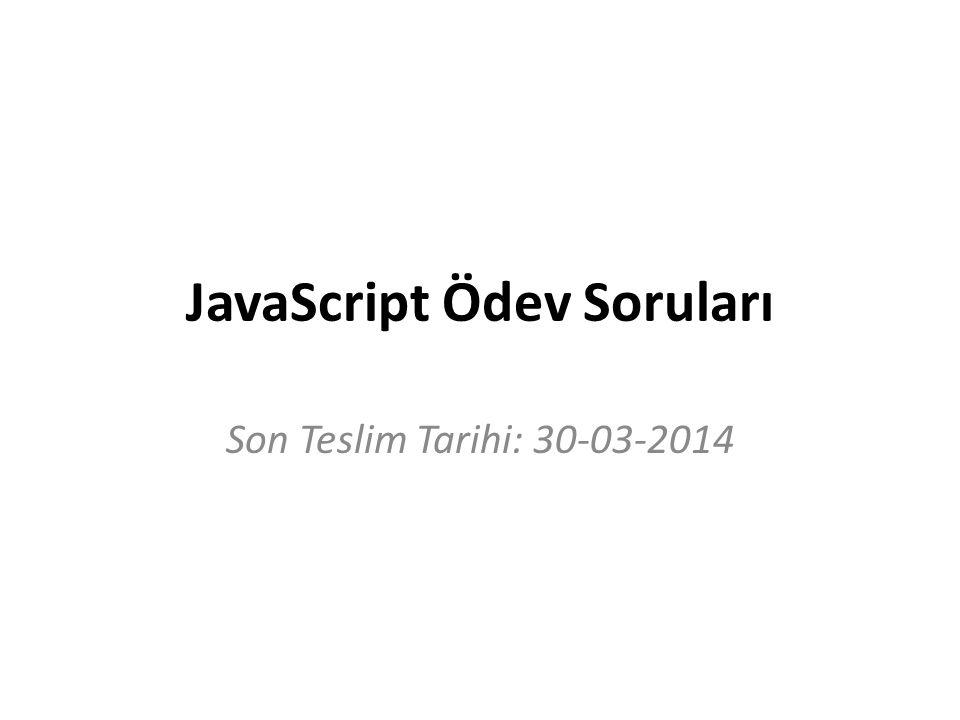 JavaScript Ödev Soruları