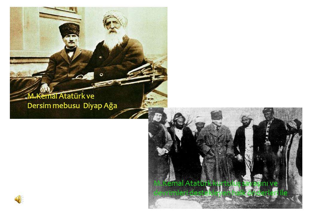 M.Kemal Atatürk ve Dersim mebusu Diyap Ağa.